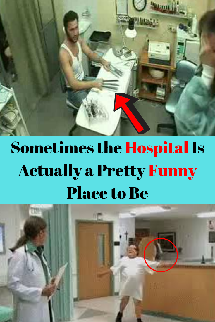 Sometimes The Hospital Is Actually A Pretty Funny Place To Be Silly Jokes Hospital Funny