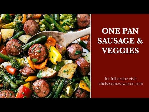 One Pan Healthy Sausage And Veggies Chelsea 39 S Messy Apron