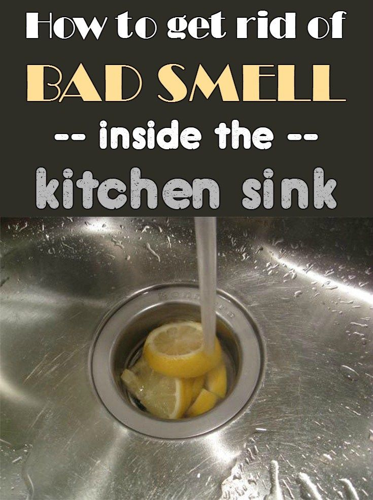 How To Get Rid Of Bad Smell Inside The Kitchen Sink S Izobrazheniyami