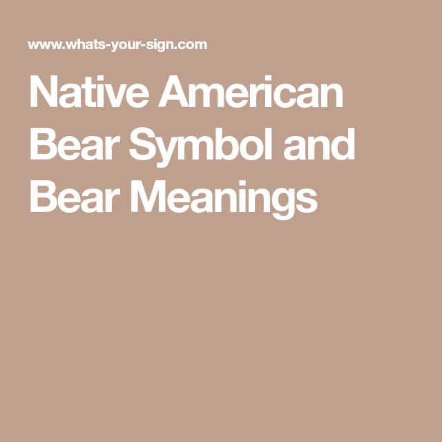Native American Bear Symbol And Bear Meanings Totem Animal