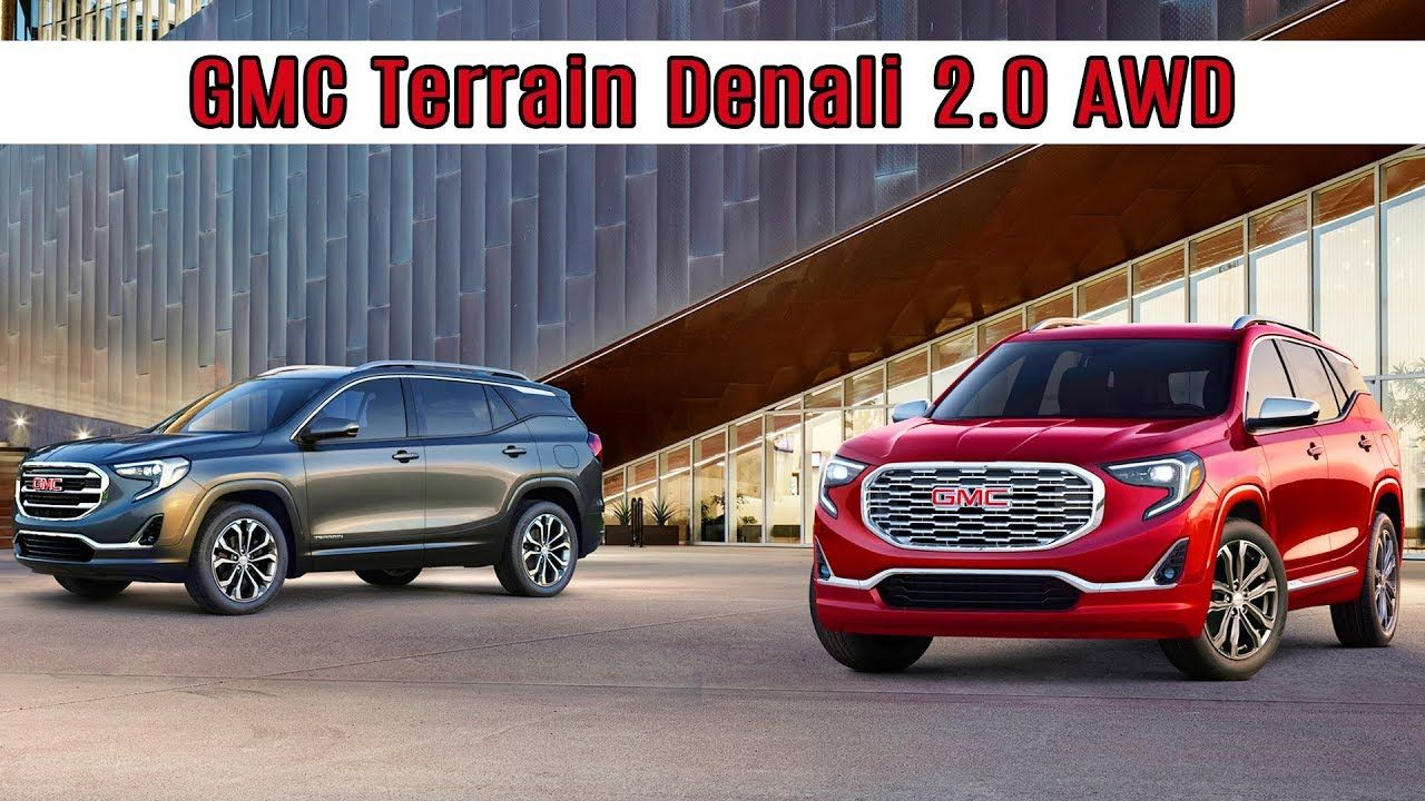 GMC Terrain Denali 2 0 AWD Nine Speed Auto With I4 Engine