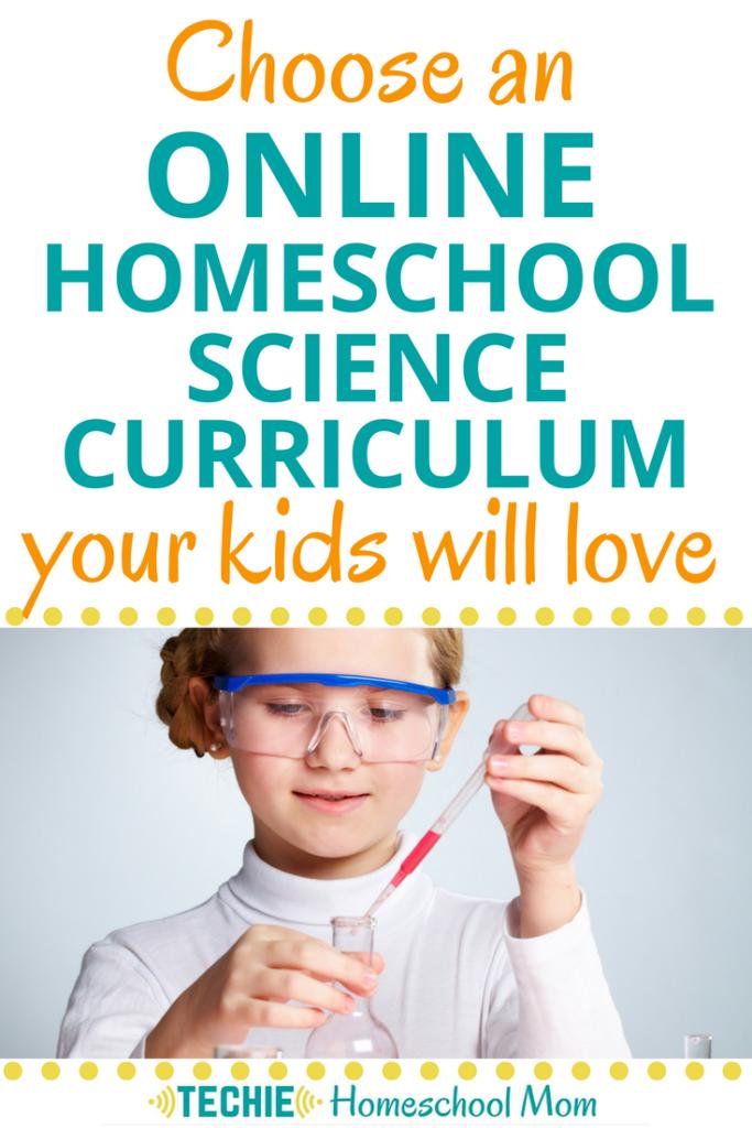 Choose An Online Homeschool Science Curriculum Your Kids Will Love