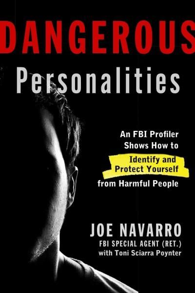 Dangerous Personalities An Fbi Profiler Shows You How To Identify And Protect Yourself From Harmful People Hardcove Psychology Books Books Book Worth Reading