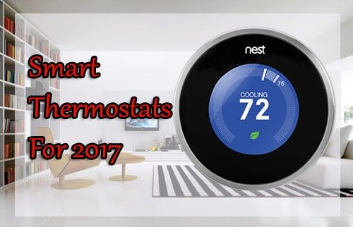 5 Of The Best Smart Thermostats For 2017