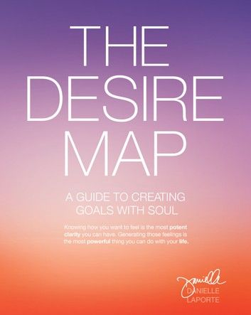 The Desire Map ebook by Danielle LaPorte - Rakuten Kobo