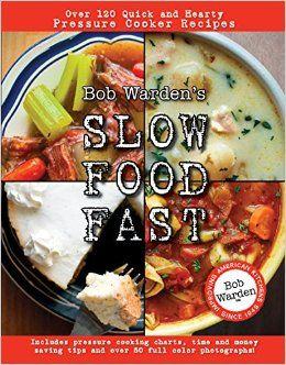 Bob Warden S Quick And Hearty Pressure Cooker Recipes Cookbook