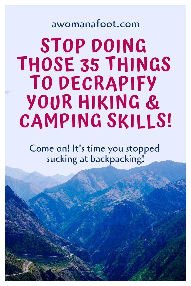Photo of Here's Why You Are a Crappy Hiker: 35 Things to Stop Doing to Decrapify Your Hiking & Camping Skills — A Woman Afoot