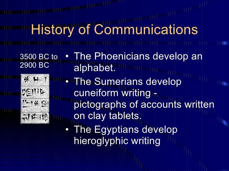 History of Communications <ul><li>The Phoenicians develop an…