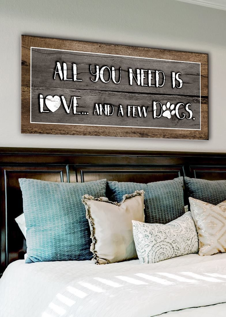 Pet Wall Art All You Need Is Love And A Few Dogs Wood Frame Ready To Hang All You Need Is Love Inspirational Wall Art Dog Wall Art