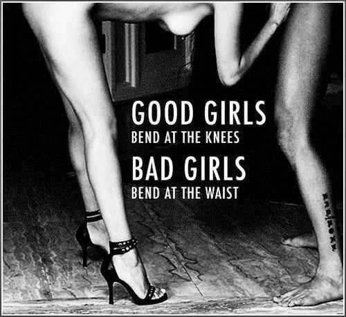 good girls vs bad girls.