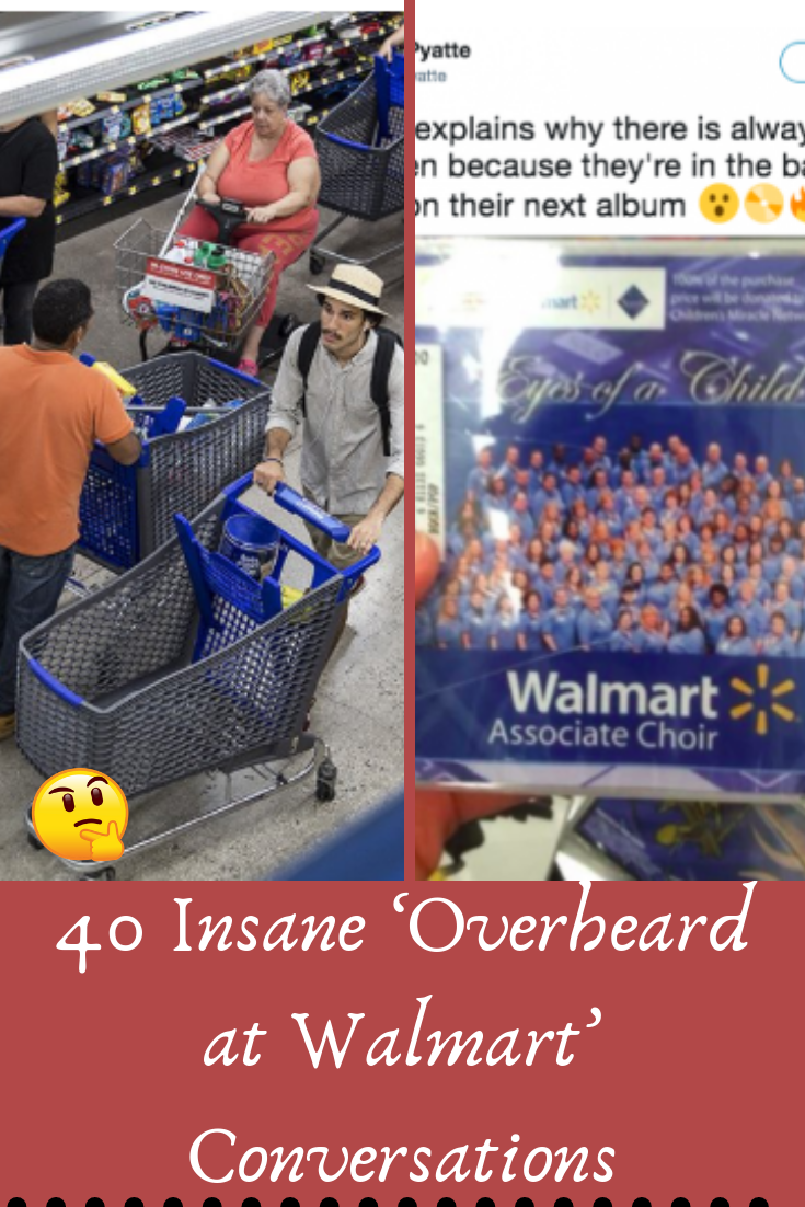 40 Insane Overheard At Walmart Conversations Pins Love