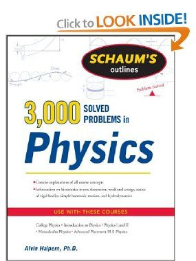 Schaum S 3 000 Solved Problems In Physics Schaum S Outline Series By Alvin Halpern Author The Perfect Evaluation On Your Physics Course More T Kitap Books