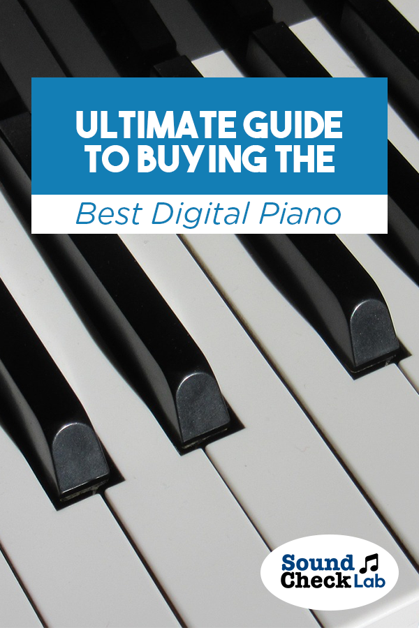 Ultimate Guide To Buying The Best Digital Piano Best Digital
