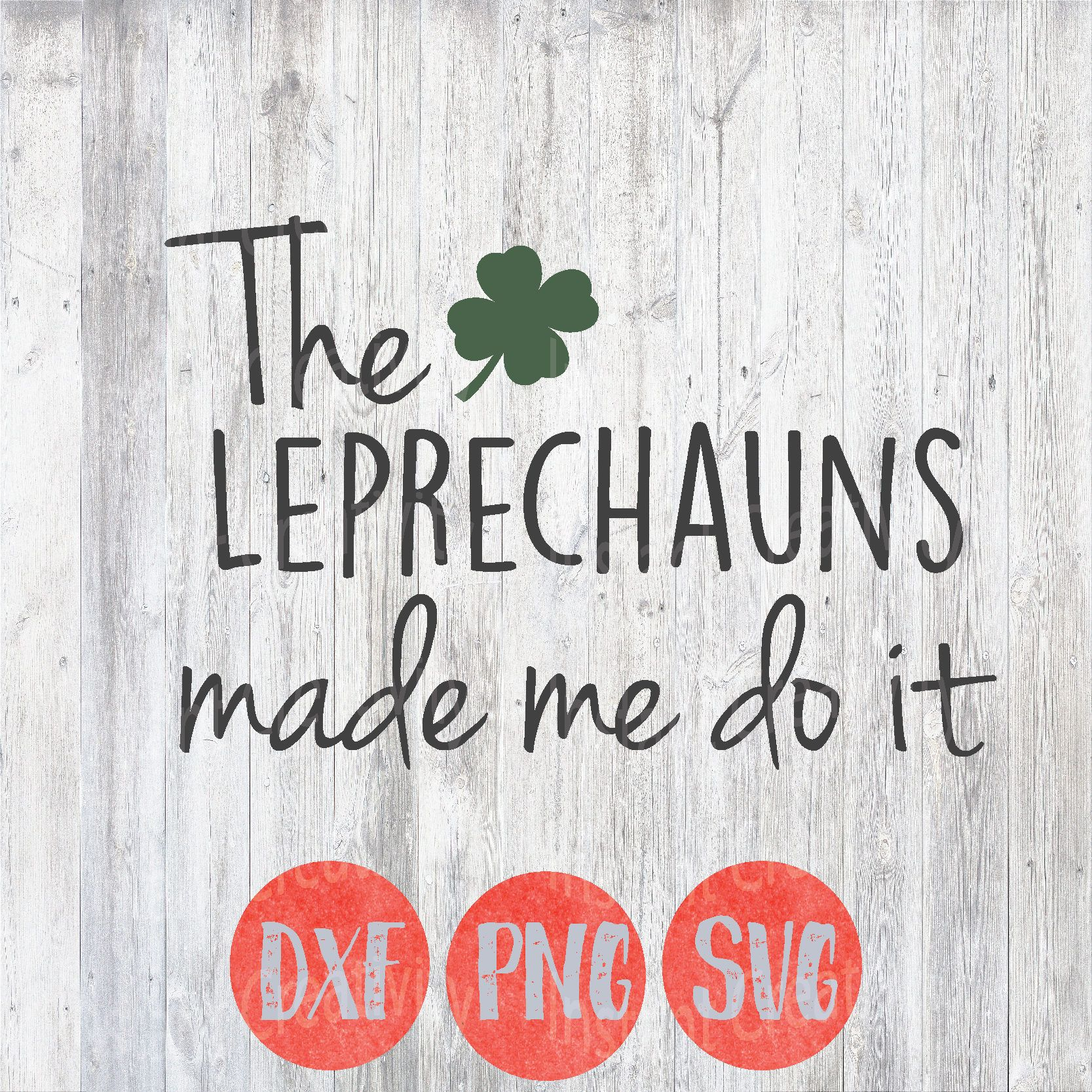 St Patricks Day Svg The Leprechauns Made Me Do It Kids Svg Funny Quote Craft Silhouette Cricut Digital Files Leprechaun Leprechaun Quotes St Patricks Day