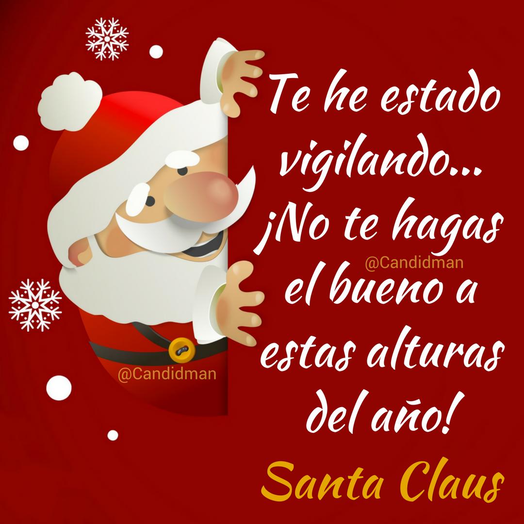Frases D Navidad Graciosas.Te He Estado Vigilando No Te Hagas El Bueno A Estas Alturas