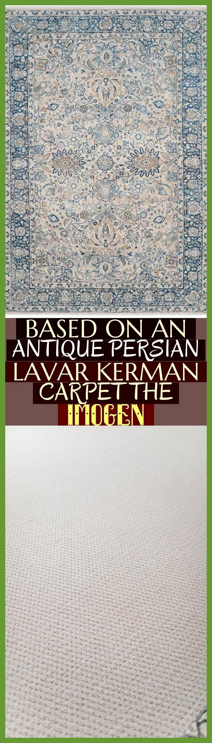 Based On An Antique Persian Lavar Kerman Carpet The Imogen Basierend Auf Einem Antiken Persischen Lavar Kerman Teppich The Imogen Ca Kerman Antiques Carpet