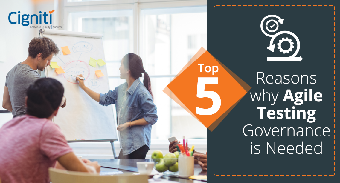 Top 5 Reasons why Agile Testing Governance is Needed