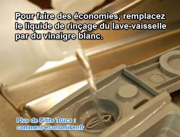 L 39 astuce economique pour remplacer le liquide de rin age - Deboucher lave vaisselle avec vinaigre blanc ...