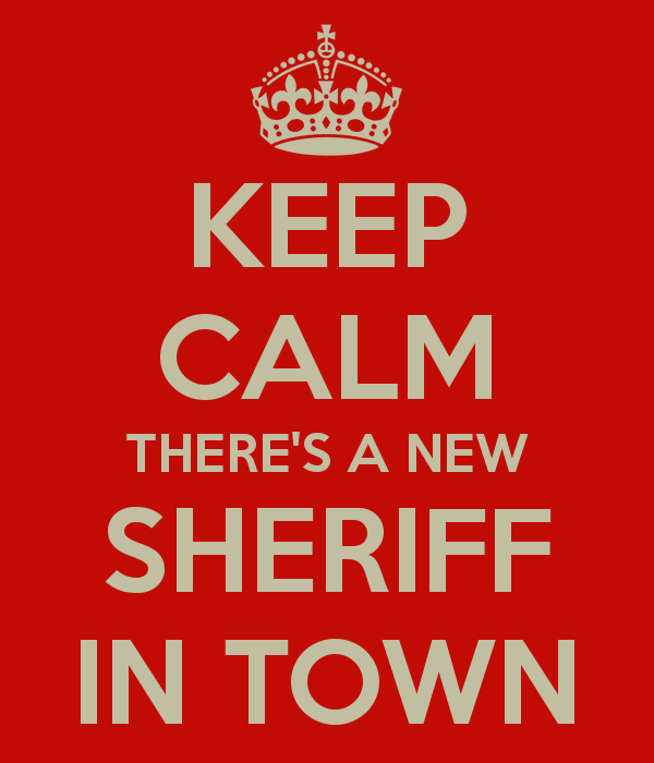 Theres New Sheriff In Town And Shes >> Keep Calm There S A New Sheriff In Town Creative Keep Calm Posters
