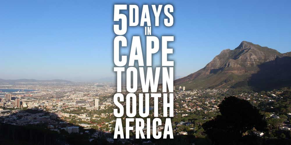 5 Days in Cape Town South Africa