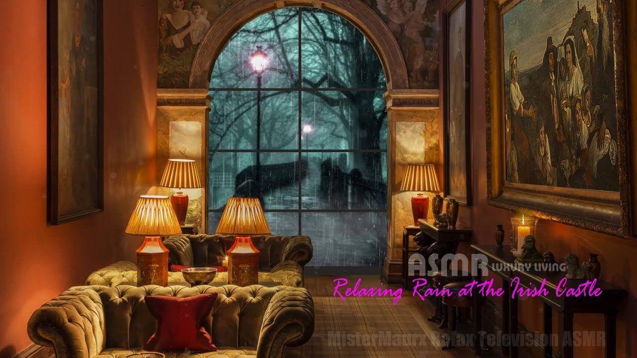 Relaxing Rain at the Irish Castle #ASMR #LuxuryLiving - YouTube