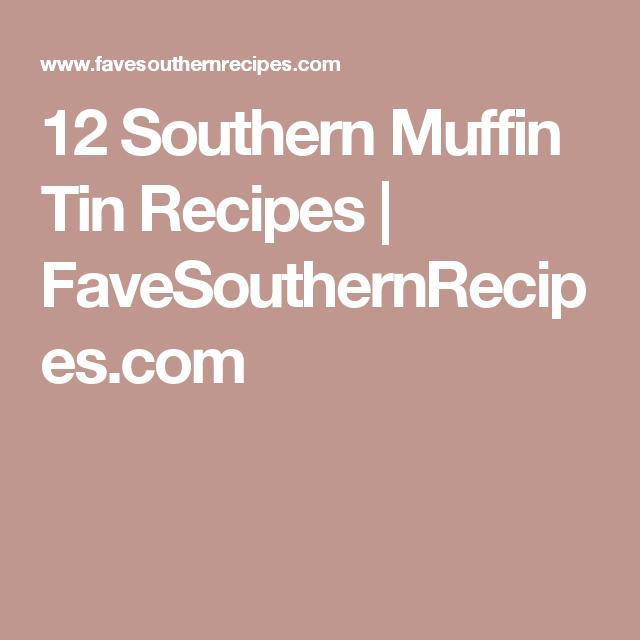 12 Southern Muffin Tin Recipes | FaveSouthernRecipes.com