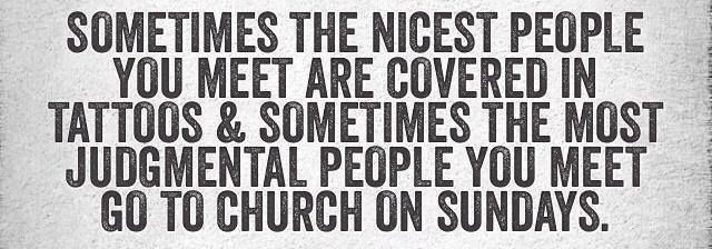 So you are the least judgmental because you go to church and have tattoos ;)