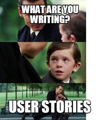 Definition Of Done Meme Google Search Writing User Stories Done Meme User Story