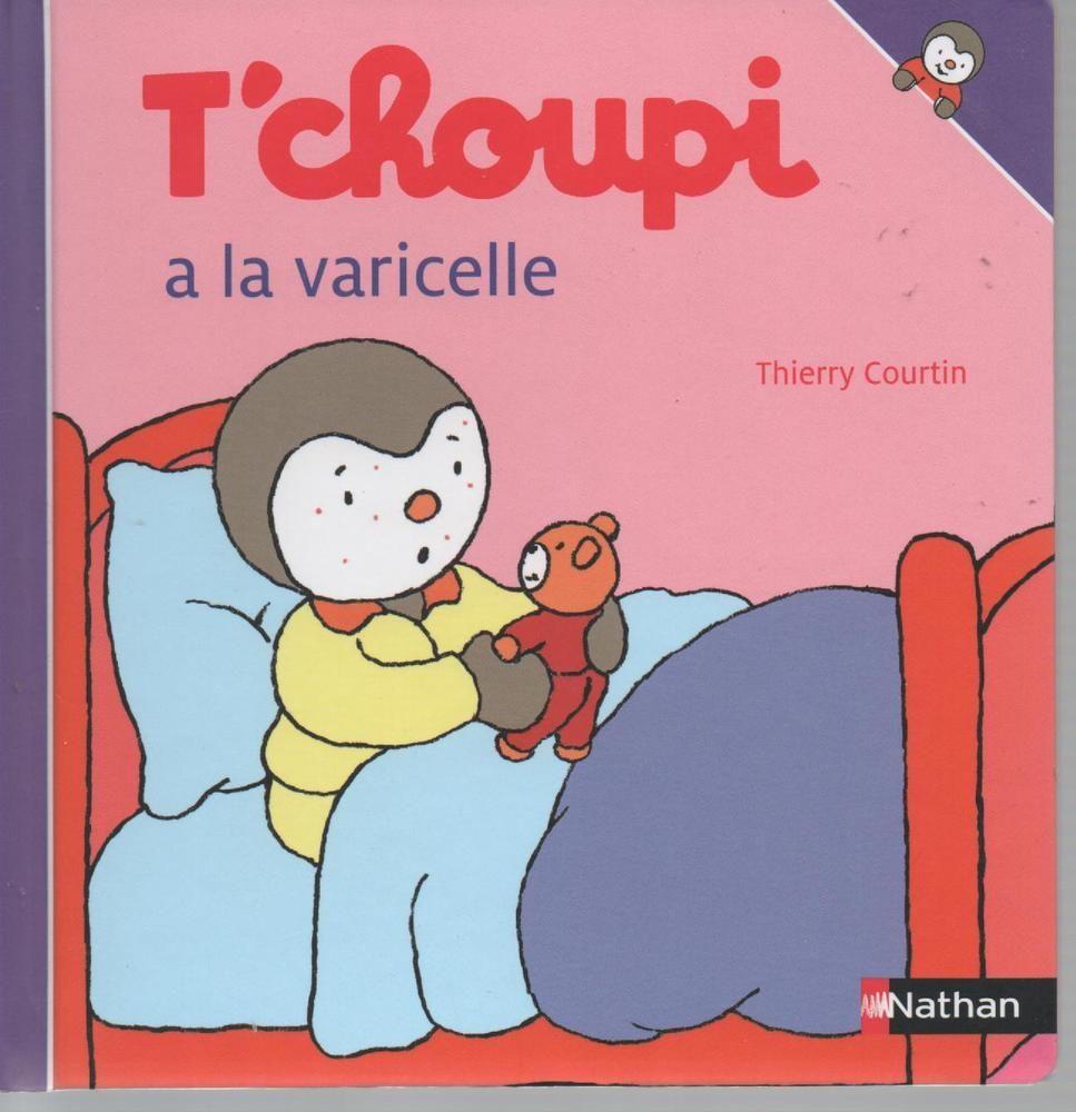 N 47 T Choupi A La Varicelle Nathan Varicelle Livres A Lire Tchoupi