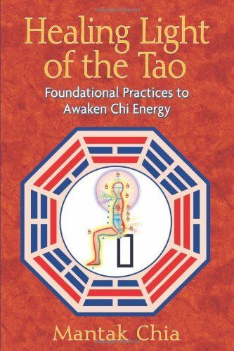 Healing Light of the Tao: Foundational Practices to Awaken Chi Energy by Mantak Chia. $17.79. Publisher: Destiny Books (May 27, 2008). Author: Mantak Chia