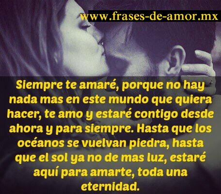 Siempre Te Amare Por Toda La Eternidad Amor Mio Pasion