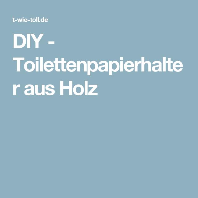 diy toilettenpapierhalter aus holz - Diy Toilettenpapierhalter Stand