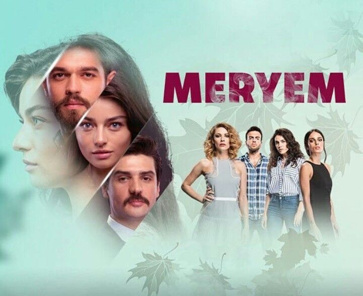 Meryem 2017 Dizi Favorite Tv Shows Series Movies Film