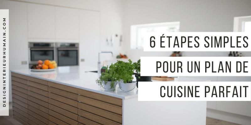6 Etapes Simples Pour Un Plan De Cuisine Parfait En 2020 Plan