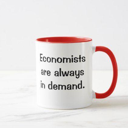 Economists In Demand Witty Economics Quote Slogan Mug Zazzle Com In 2020 Economics Quotes Economist Quotes Economics
