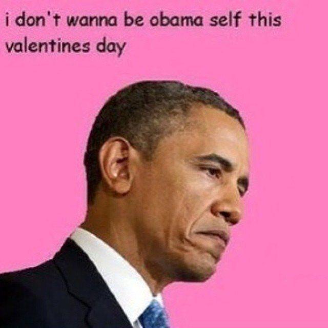 Valentine S Day Obama Did It Funny Valentine Memes Valentines Day Card Memes Valentines Memes