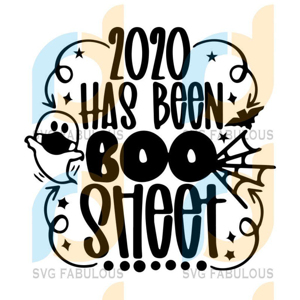 2020 has been boo sheet svg, humor halloween night ghost