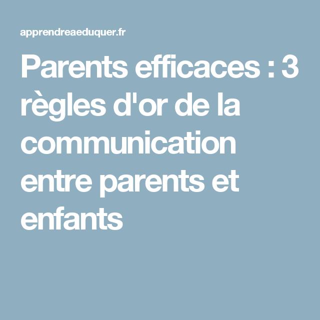 parents efficaces les regles dor de la communication entre parents et enfants