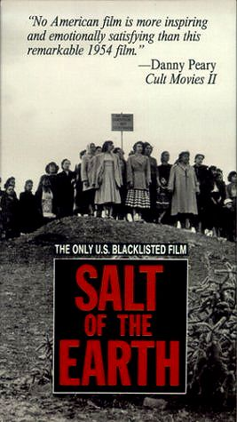 We all know that Hollywood has made a number of films in New Mexico. But one film that gained the kind of notoriety that chambers of commerce don't appreciate, was Salt of the Earth.