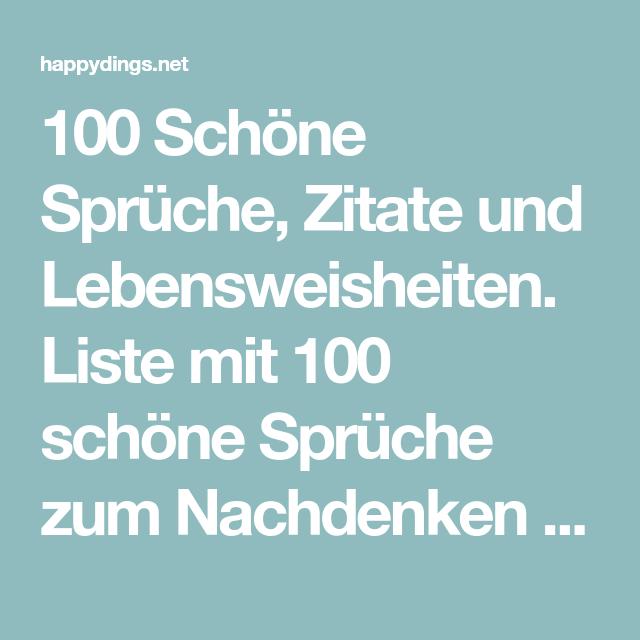100 Schone Spruche Zitate Und Lebensweisheiten Zum Nachdenken Lebensweisheiten Weisheiten Zitate