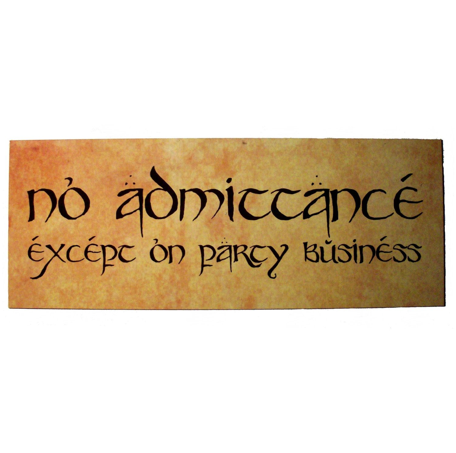 No Admittance Except On Party Business Sign By Gelertdesign On