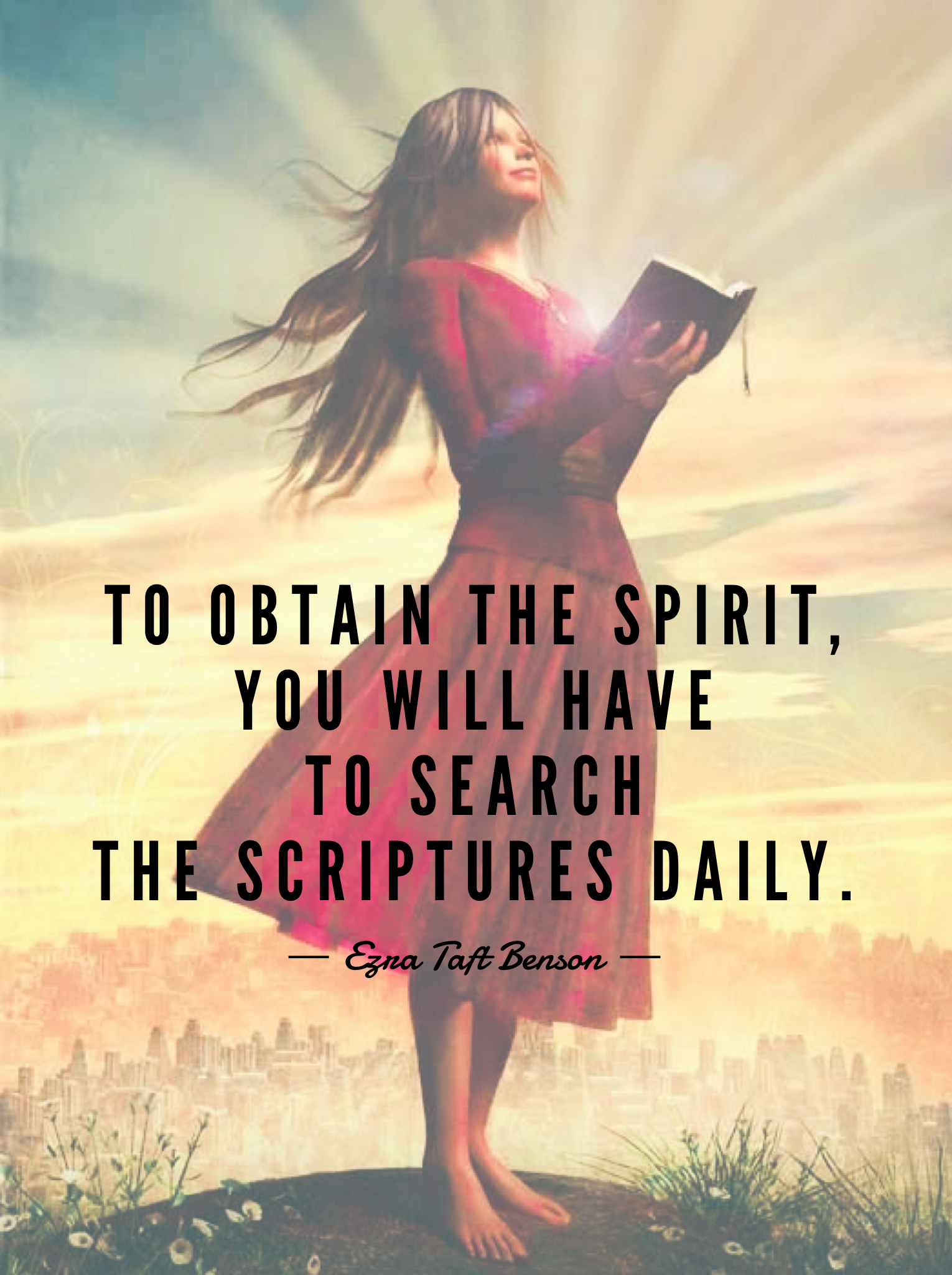 To obtain the Spirit, you will have to search the scriptures daily