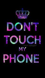 Don T Touch My Phone Wallpaper Black Wallpaper Dont Touch My Phone Pink Wallpaper D Dont Touch My Phone Wallpapers Funny Phone Wallpaper Galaxy Phone Wallpaper