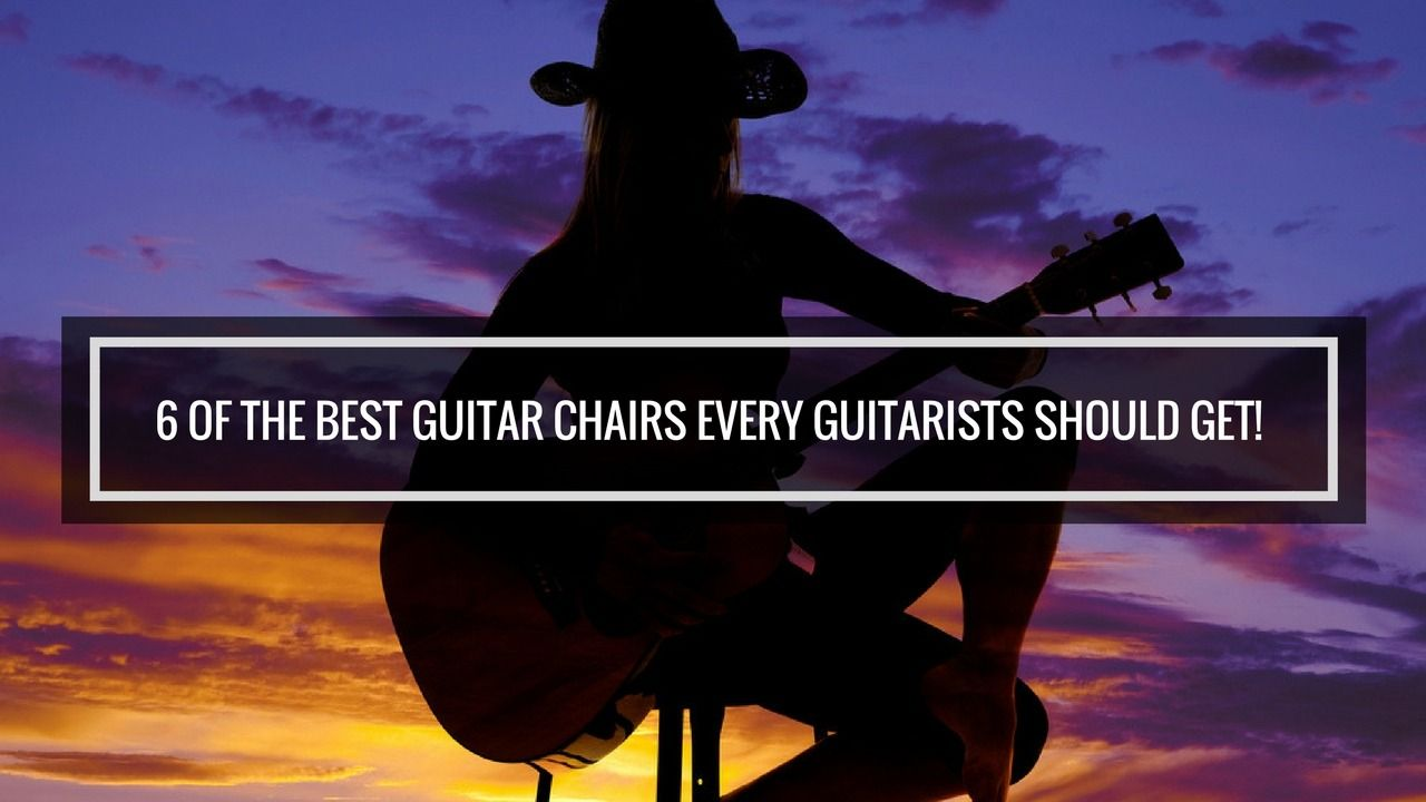 6 of the best guitar chairs every guitarists should get