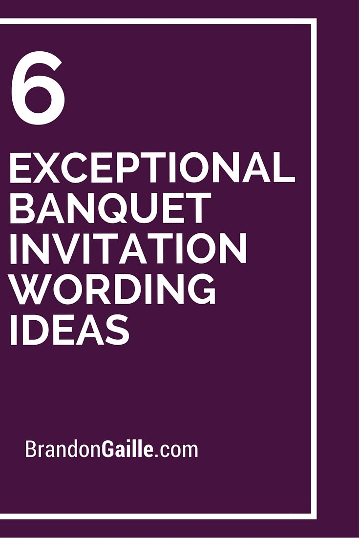 6 Exceptional Banquet Invitation Wording Ideas Banquet