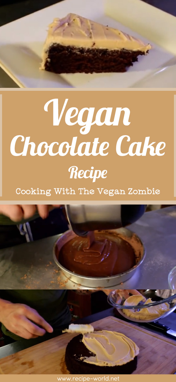 Vegan Chocolate Cake Cooking With The Vegan Zombie In 2020 Vegan Chocolate Cake Vegan Chocolate Cake Recipe Easy Dinner Desserts