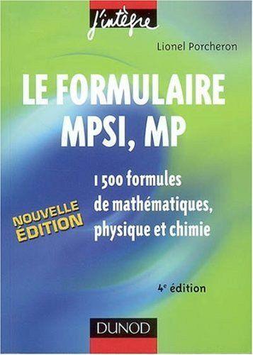 Le Formulaire Mpsi Mp 1500 Formules De Mathematiques Physique Et Chimie Lionel Porcheron Mathematiques Livres A Telecharger Gratuitement Chimie