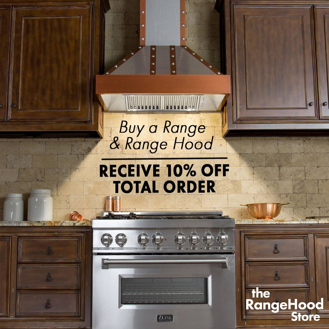 The Range Hood Still Has Best Deals On Professional Hoods And Ranges Save When You Purchase A Together