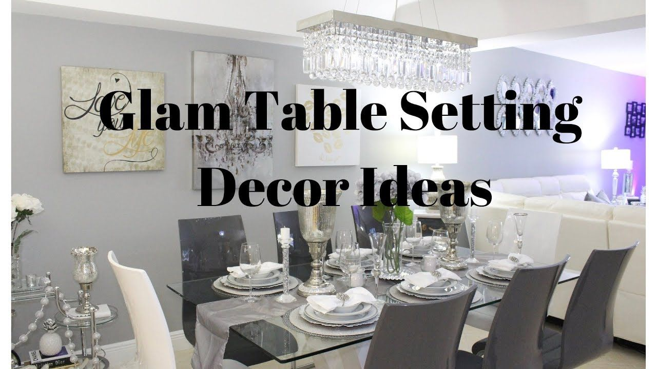 Glam Tablescape Decor Dining Room Decor Ideas Glam Decor Ideas