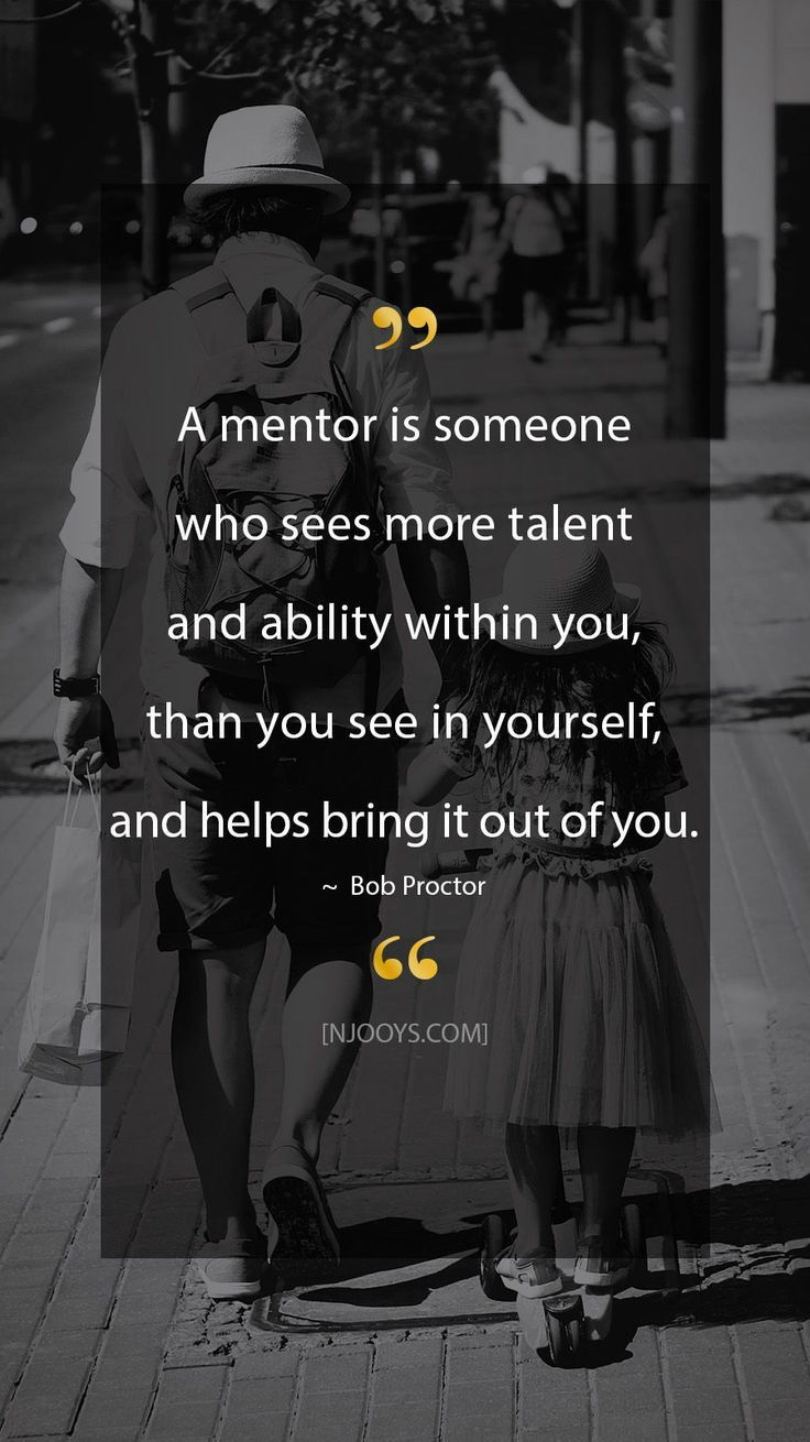 Inspirational Quotes #mentorquotes Bob Proctor Quotes. A mentor is someone who sees more talent and ability within you, than you see in yourself, and helps bring it out of you. - Bob Proctor Quote. Evolve your mindset with inspirational, motivational quotes. Pure encouragement. Motivation